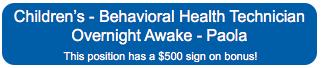 Childrens Behavioral Health Tech Overnight Awake Paola