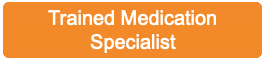 Trained Medication Specialist
