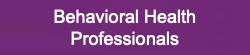 Behavioral Health Professionals