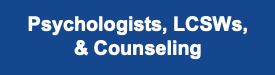 Psychologists LCSWs and Counseling